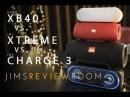 Sony SRS-XB40 Vs JBL Charge 3, Xtreme, Pill Plus - COMPARISON