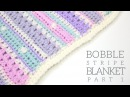 CROCHET Bobble Stripe Blanket Part 1 Bella Coco