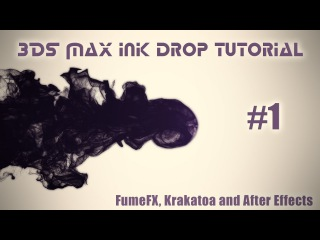 3DS Max ink drop tutorial - FumeFX, Krakatoa and After Effects - Part 1