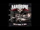 Hardbone This Is Rock N' Roll Full Album