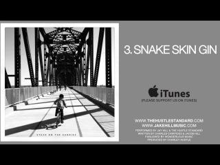 Jay Kill & The Hustle Standard :: SNAKE SKIN GIN
