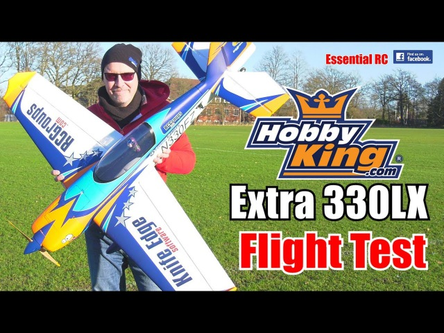 HobbyKing Extra 330 LX Avios and ESSENTIAL RC FLIGHT TEST