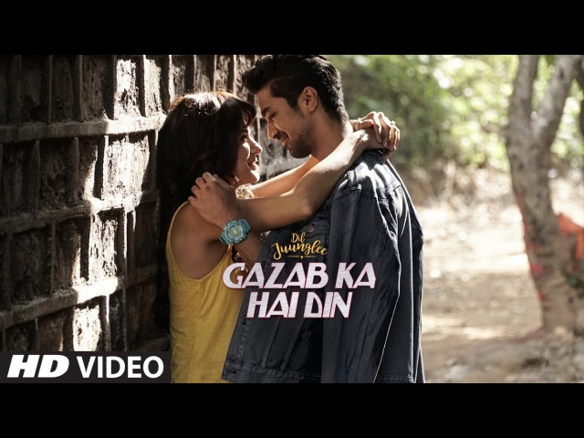Gazab Ka Hai Din Video DIL JUUNGLEE Tanishk B Jubin N Prakriti K Taapsee Pannu Saqib S