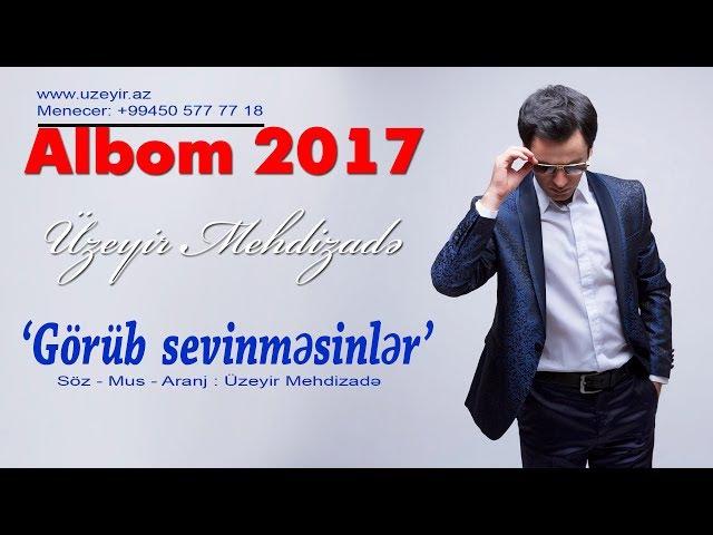 Uzeyir Mehdizade Gorub Sevinmesinler 2017 Albom