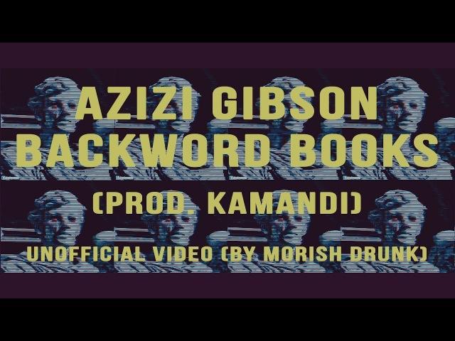 Azizi Gibson Backword Books prod Kamandi Unofficial video