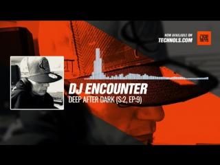 DJ Encounter - Deep After Dark (S:2, Ep:9) 11-01-2018 #Music #Periscope #Techno