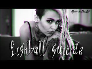 fishball suicide - electric body REMAKE