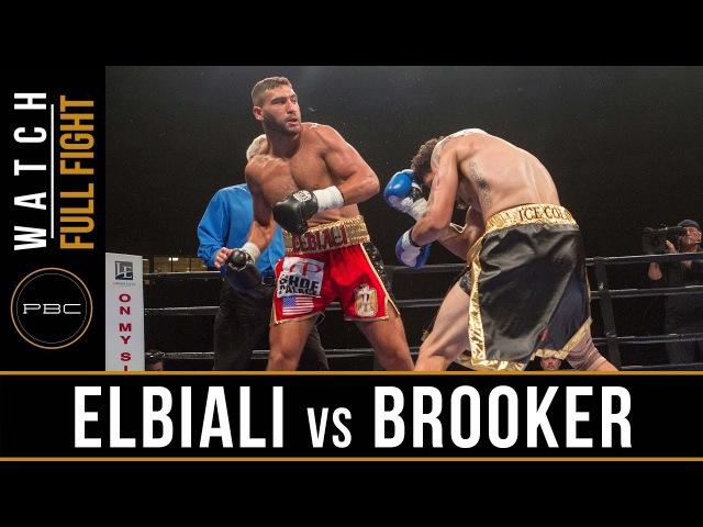 Elbiali vs Brooker FULL FIGHT July 18 2017 PBC on FS1
