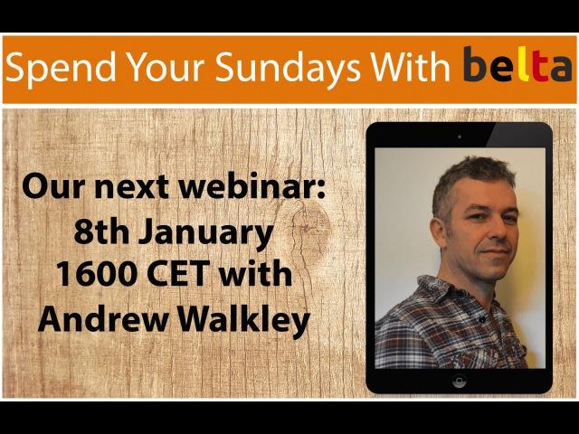 Sunday with BELTA webinar February 2015 with Andrew Walkley