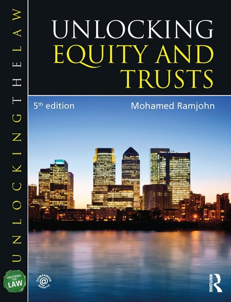 Unlocking Equity and Trusts (Unlocking the Law) 5th Edition by Mohamed Ramjohn