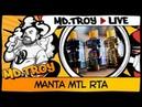 MDTROY LIVE №46 MANTA MTL RTA from
