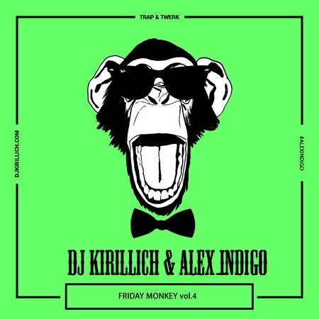 DJ Kirillich Алекс Индиго Friday Monkey Vol 4