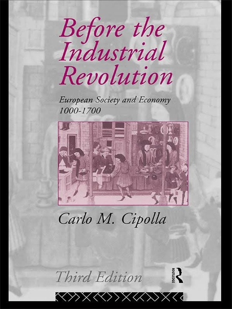 Before the Industrial Revolution  European Society and Economy 1000-1700 (1993)