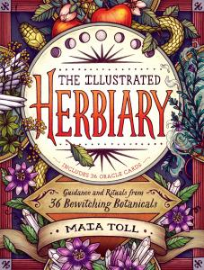 The Illustrated Herbiary Guidance and Rituals from 36 Bewitching Botanicals
