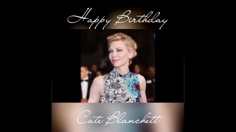Cate Blanchett - Happy birthday, Madame la Présidente! Cannes2018 May14