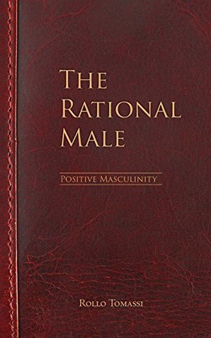 The Rational Male - Positive Masculinity - Positive Masculinity