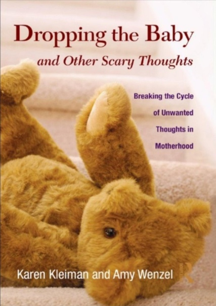 Dropping the Baby and Other Scary Thoughts by Karen Kleiman