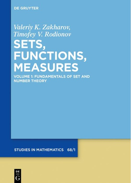 Sets, Functions, Measures, Volume I Fundamentals of Set and Number Theory by Valeriy K