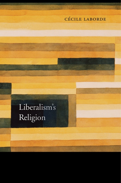 Liberalism's Religion by Cécile Laborde