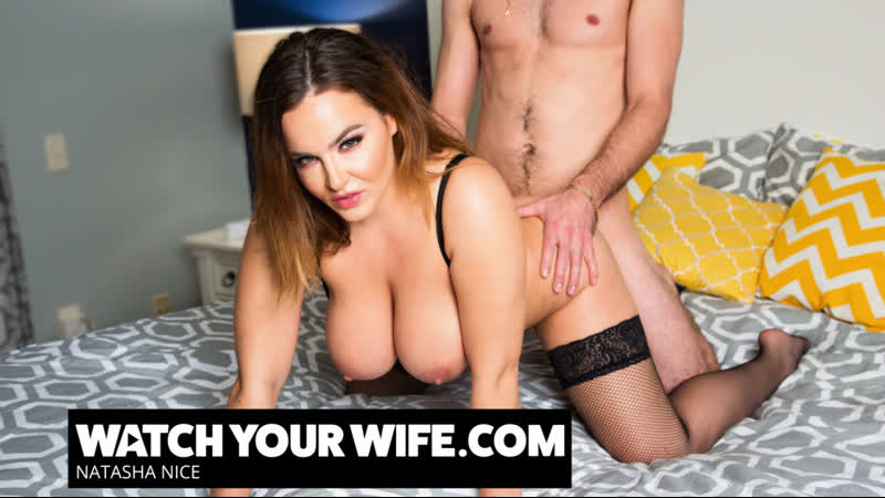 Natasha Nice - Watch Your Wife