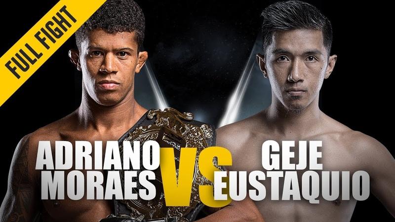 ONE Adriano Moraes vs Geje Eustaquio January 2019 FULL FIGHT