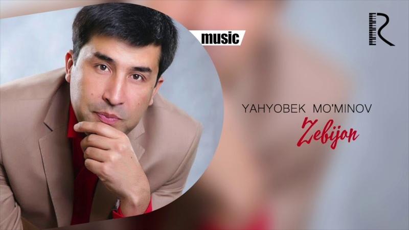 Yahyobek Mo'minov Zebijon Яхёбек Муминов Зебижон music version