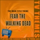 TV Themes - Fear The Walking Dead - The Main Title Theme