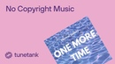 Musical Bakery One More Time No Copyright Music
