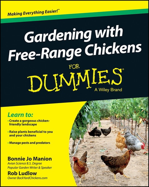 Gardening with Free-Range Chickens For Dummies by Bonnie Jo Manion, Robert T