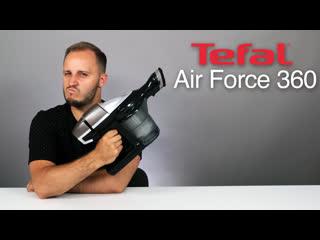 Обзор беспроводного пылесоса tefal air force 360