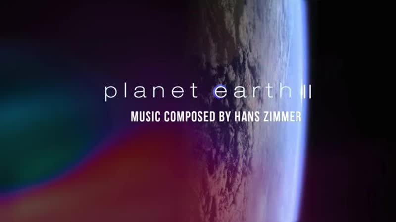 Hanz Zimmer Shea Klebe Planet Earth II Soundtrack Best Selection Mix