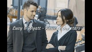 •LUCY & WYATT - REWRITE THE STARS   TIMELESS•