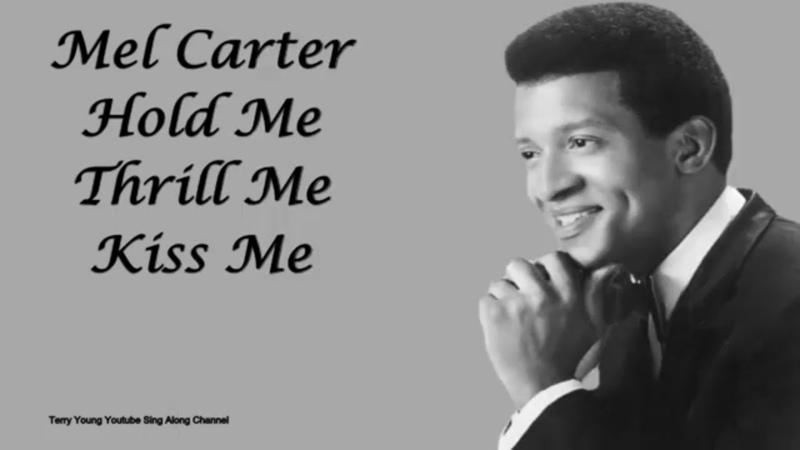 Mel Carter Hold Me Thrill Me Kiss Me (Sing Along Lyrics)