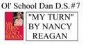 Ol' School Dan D S 7 My Turn by Nancy Reagan