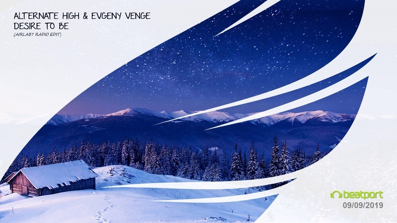 Alternate High Evgeny Venge - Desire To Be (AirLab7 Radio Edit) [Trancer Recordings] *Out Now*