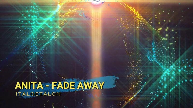 ANITA FADE AWAY Ian Coleen´s High Energy Remix 2020