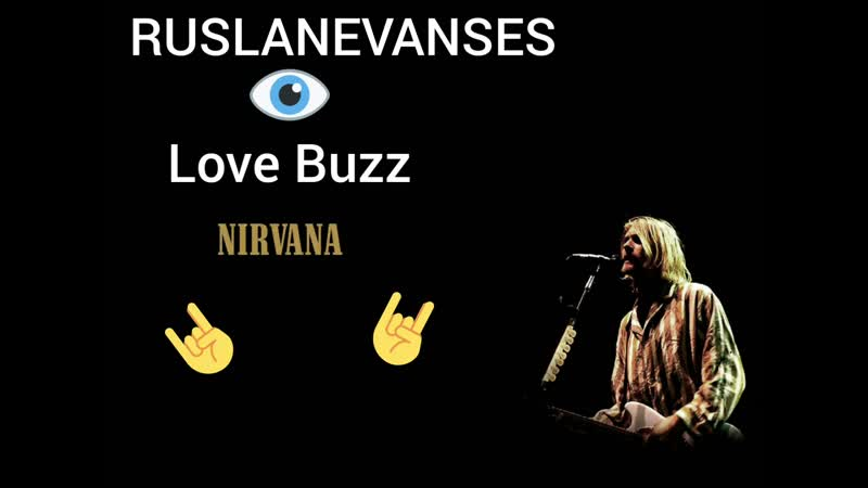 RUSLANEVANSES-Love Buzz (NIRVANA)