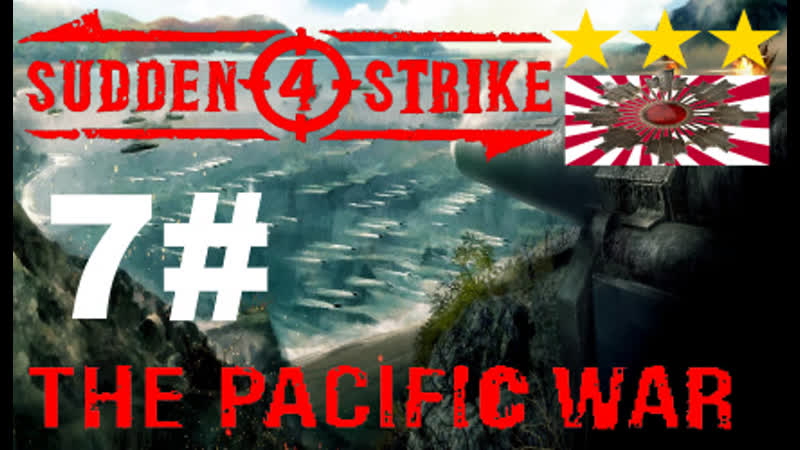 SUDDEN STRIKE 4 Pacific War Japan Kampagne Platin Schlacht von Santa Cruz 7