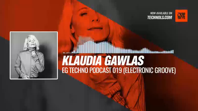 Klaudia Gawlas - EG Techno Podcast 019 (Electronic Groove) Periscope Techno music