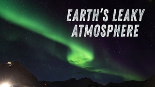 Why NASA Is Sending Rockets Into Earths Leaky Atmosphere