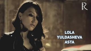 Lola Yuldasheva - Asta | Лола Юлдашева - Аста #UydaQoling