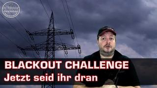 Blackout Challenge - Das Experiment mit Euch zum Stromausfall
