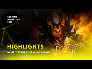 Gambit esports vs wind and rain   day 1   highlights esl one hamburg 2019