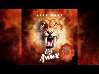 Alex Hart - Like An Animal (Original Mix)