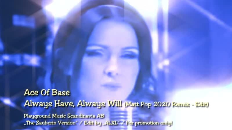 Ace Of Base Always Have Always Will Matt Pop 2020 Remix