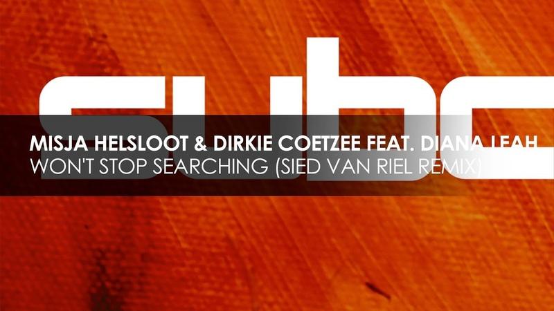 Misja Helsloot Dirkie Coetzee featuring Diana Leah Won't Stop Searching Sied Van Riel Remix