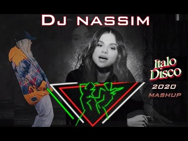 DJ NASSIM SELF CONTROL MASHUP 2020 ITALO DISCO VIDEO MIX