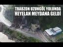 Trabzon Uzungöl yolunda heyelan meydana geldi. İşte heyelanın havadan görüntüsü.
