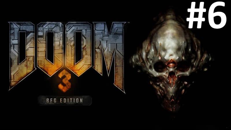 Doom 3 BFG Edition ► Прохождение ► Стрим 6 ► 16