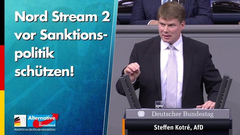 Nord Stream 2 vor Sanktionspolitik schützen Steffen Kotré AfD Fraktion im Bundestag